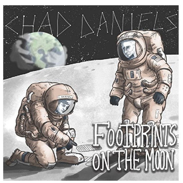 Chad Daniels CD- Footprints On The Moon (Explicit)
