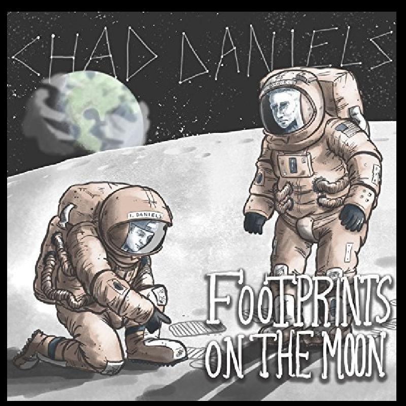 Chad Daniels CD- Footprints On The Moon (Explicit)